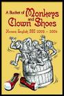a Bucket of Monkeys and Clown Shoes by Honors English III 9780595410132
