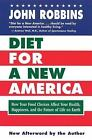 Diet for a New America : How Your Food Choices Affect Your Health, Happiness, and the Future of Life on Earth by John Robbins (1998, Paperback)