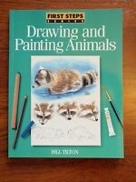 First Steps Series Drawing And Painting Animals Book - - How To Draw