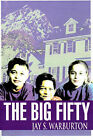 The Big Fifty by Jay S Warburton (Paperback / softback, 2000)