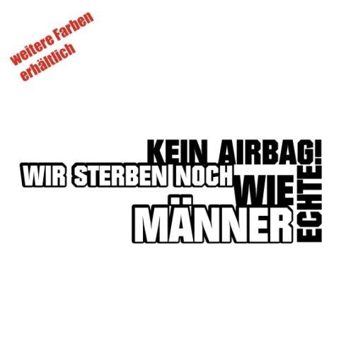 """Aufkleber /"""" Kein Airbag Wir sterben noch wie echte Männer/"""" Sticker Decal Folie"""