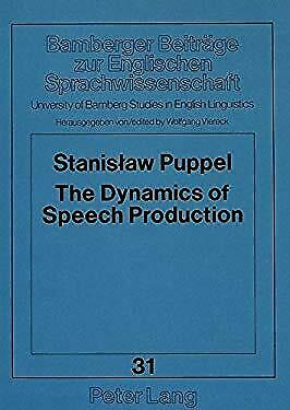 Dynamics of Speech Production by Puppel, Stanislaw, Viereck, Wolfgang