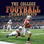 The College Football Championship: The Fight for the Top Spot by Matt Doeden (Hardback, 2015)