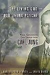 The Living God and Our Living Psyche : What Christians Can Learn from Carl...
