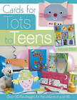 Cards for Tots to Teens: Over 60 Fun Designs for the Children in Your Life by Marion Elliot (Paperback, 2006)