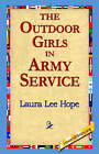 The Outdoor Girls in Army Service by Laura Lee Hope (Hardback, 2006)