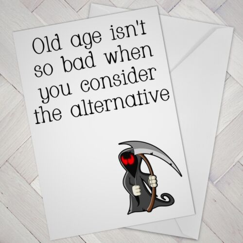 Funny Birthday Card Cheeky Naughty Joke Humour Old Older Aged Grim