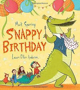 Snappy Birthday by Sperring Mark  Paperback Book  9781408852620  NEW - Leicester, United Kingdom - Snappy Birthday by Sperring Mark  Paperback Book  9781408852620  NEW - Leicester, United Kingdom