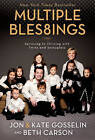 Multiple Blessings: Surviving to Thriving with Twins and Sextuplets by Kate Gosselin, Jon Gosselin, Beth Carson (Hardback, 2008)