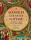 A World Lit Only by Fire: The Medieval Mind and the Renaissance: Portrait of an Age by William Manchester (Hardback, 2014)