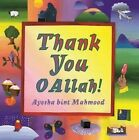 Thank You O Allah by Ayesha Bint Mahmood (Hardback, 2007)