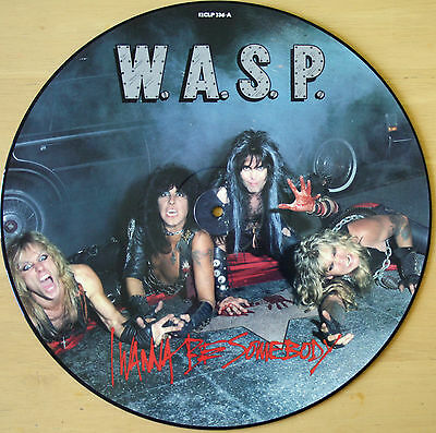 "EX! WASP I WANNA BE SOMEBODY 12"" PICTURE VINYL DISC W.A.S.P. 1984 Capitol 12CLP"