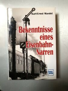 ===Bekenntnisse eines Eisenbahnnarren ;0) Karl-Ernst Maedel===