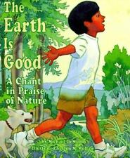 The Earth Is Good : A Chant in Praise of Nature by Michael De Munn (1999,...