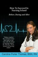 How To Succeed: Nursing School, Textbooks College Medicine Health Education on sale