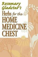 Rosemary Gladstar's Herbs for the Home Medicine Chest Rosemary Gladstar's Herba