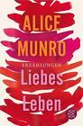 Liebes Leben von Alice Munro (2014, Taschenbuch)