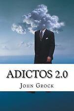 Adictos 2. 0 : Como Prevenir y Solucionar Las Adicciones a Internet y Al...