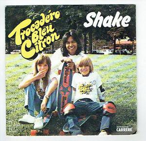 SHAKE-Vinyle-45T-7-034-TROCADERO-BLEU-CITRON-NE-ME-REGARDE-PAS-Skate-CARRERE-49418