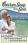 Chicken Soup for the Soul: Inspiration for the Young at Heart: 101 Stories of Inspiration, Humor, and Wisdom about Life at a Certain Age by Mark Victor Hansen, Amy Newmark, Jack Canfield (Paperback / softback, 2013)