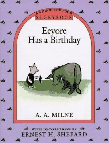 Winnie The Pooh Eeyore Has A Birthday Storybook By A A Milne