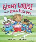 Ginny Louise and the School Field Day by Tammi Sauer (Hardback, 2016)