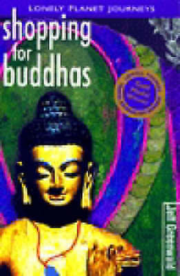 """""""AS NEW"""" Greenwald, Jeff, Shopping for Buddhas: Travel Literature (Lonely Planet"""