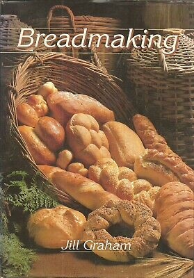 Breadmaking By Jill Graham Hardcover With Dust Jacket Ebay