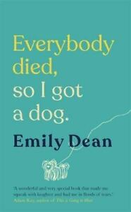 Everybody-Died-So-I-Got-a-Dog-by-Emily-Dean