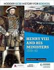 Hodder GCSE History for Edexcel: Henry VIII and His Ministers, 1509-40 by Dale Scarboro, Ian Dawson (Paperback, 2016)
