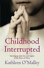 Childhood Interrupted: Growing Up in an Industrial School by Kathleen O'Malley (Paperback, 2005)