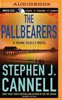 The Pallbearers by Stephen J Cannell (CD-Audio, 2015)