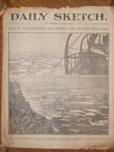 A British newspaper dated April 19th 1912 The Daily Sketch. Titanic interest.