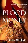 Blood Money by Erika Mitchell (Paperback / softback, 2013)