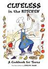 Clueless in the Kitchen von Evelyn Raab (2011, Taschenbuch)