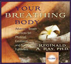Your Breathing Body: v. 2: Advanced Breath Practices for Physical, Emotional, and Spiritual Fulfillment by Reginald A. Ray (CD-Audio, 2008)