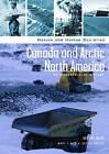 Canada and Arctic North America: An Environmental History by Graeme Wynn (Hardback, 2006)