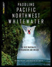 Paddling Pacific Northwest Whitewater by Nick Hinds (Paperback, 2016)