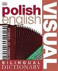 Polish-English Bilingual Visual Dictionary by Dorling Kindersley Ltd (Paperback, 2008)