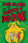 Jack Slater and the Whisper of Doom by John Dougherty (Paperback, 2009)