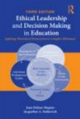 Ethical Leadership and Decision Making in Education : Applying Theoretical Persp