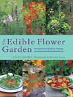 The Edible Flower Garden: From Garden to Kitchen: Choosing, Growing and Cooking Edible Flowers by Kathy Brown (Paperback, 2014)