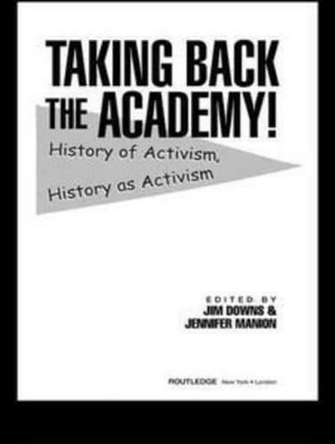 Taking Back the Academy! by James T Downs, Jen Manion