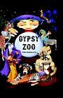 Gypsy Zoo by Thomas M Kowalick (Hardback, 2006)