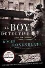 The Boy Detective: A New York Childhood by Roger Rosenblatt (Hardback, 2013)
