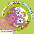 Meine bunten Mandalas - Blumen (2013, Taschenbuch)