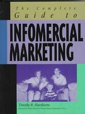 The Complete Guide to Infomercial Marketing
