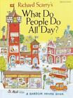 Richard Scarry's What Do People Do All Day? by Richard Scarry (1968, Hardcover, Abridged)