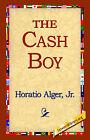 The Cash Boy by Horatio Alger (Paperback / softback, 2005)