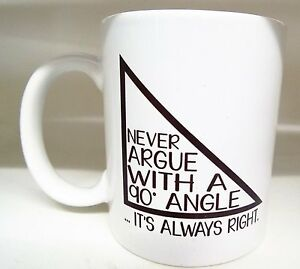 Never Argue With A 90 Degree Angle There Always Right 11oz Ceramic Mugs